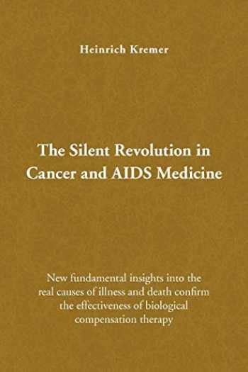 9781436350839-1436350832-The Silent Revolution in Cancer and AIDS Medicine