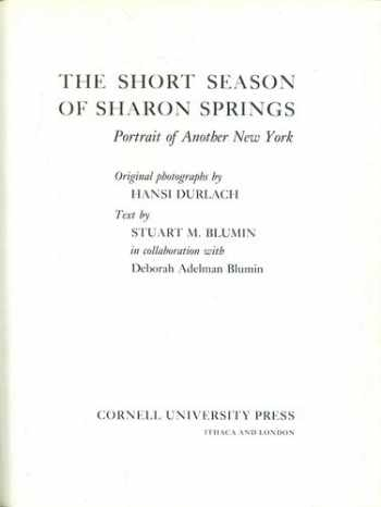 9780801413032-0801413036-The Short Season of Sharon Springs: Portrait of Another New York