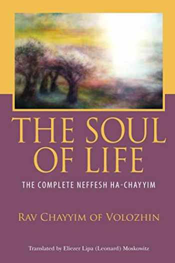 9780615699912-061569991X-The Soul of Life: The Complete Neffesh Ha-chayyim