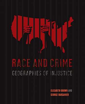 9780520294189-0520294181-Race and Crime: Geographies of Injustice