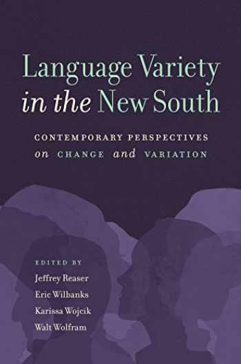 9781469638799-1469638797-Language Variety in the New South: Contemporary Perspectives on Change and Variation