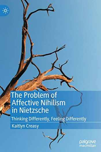9783030371326-3030371328-The Problem of Affective Nihilism in Nietzsche: Thinking Differently, Feeling Differently