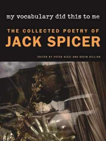 9780819570901-0819570907-My Vocabulary Did This to Me: The Collected Poetry of Jack Spicer (Wesleyan Poetry Series)