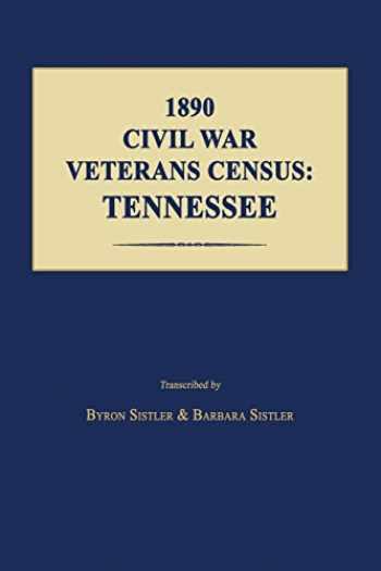 9781596413344-1596413344-1890 Civil War Veterans Census: Tennessee