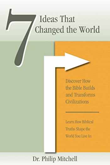 9781734239003-173423900X-7 Ideas That Changed The World: Discover how the bible builds and transforms civilizations