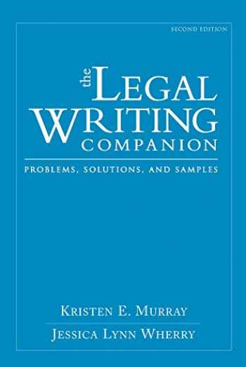 9781531013721-1531013724-The Legal Writing Companion: Problems, Solutions, and Samples, Second Edition