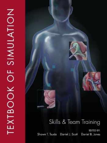 9780984617104-0984617108-Textbook of Simulation: Skills and Team Training