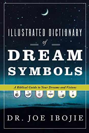 9780768431575-0768431573-Illustrated Dictionary of Dream Symbols: A Biblical Guide to Your Dreams and Visions
