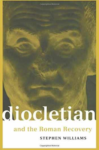 9780415918275-0415918278-Diocletian and the Roman Recovery (Roman Imperial Biographies)