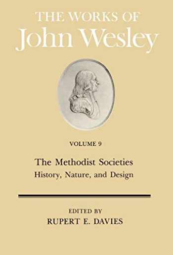 9780687462148-0687462142-The Works of John Wesley Volume 9: The Methodist Societies - History, Nature, and Design