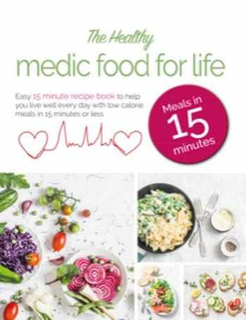 9781913005238-1913005232-The Healthy Medic Food for Life Meals in 15 minutes: Easy 15 minute recipe book to help you live well every day with low-calorie meals in 15 minutes or less