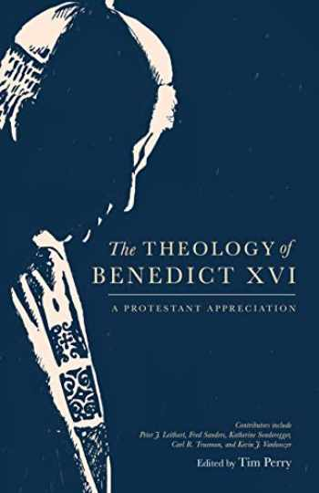 9781683593461-1683593464-The Theology of Benedict XVI: A Protestant Appreciation
