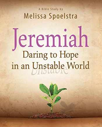 9781426788871-1426788878-Jeremiah - Women's Bible Study Participant Book: Daring to Hope in an Unstable World