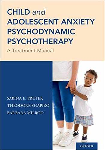 9780190877712-0190877715-Child and Adolescent Anxiety Psychodynamic Psychotherapy: A Treatment Manual