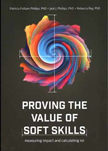 9781950496631-1950496635-Proving the Value of Soft Skills: Measuring Impact and Calculating ROI