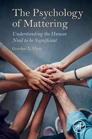 9780128094150-012809415X-The Psychology of Mattering: Understanding the Human Need to be Significant