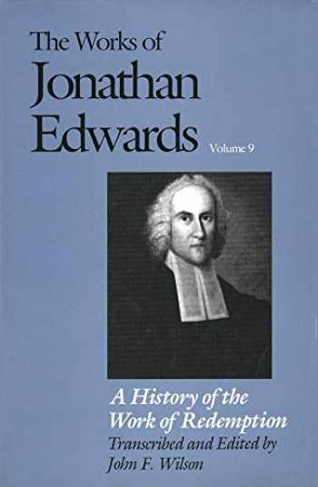 9780300041552-0300041551-A History of the Work of Redemption (The Works of Jonathan Edwards Series, Volume 9)