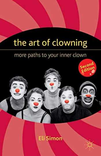9780230339095-0230339093-The Art of Clowning: More Paths to Your Inner Clown