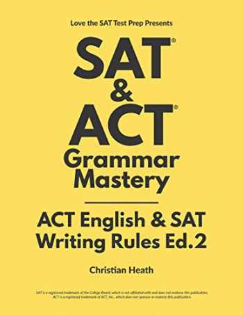 9780578453507-0578453509-SAT & ACT Grammar Mastery: ACT English & SAT Writing Rules