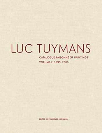 9780300244670-0300244673-Luc Tuymans: Catalogue Raisonné of Paintings, Volume 2: 1995–2006
