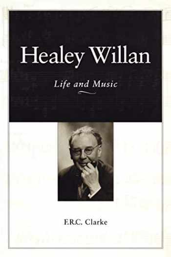 9780802081360-0802081363-Healey Willan: Life and Music (Heritage)