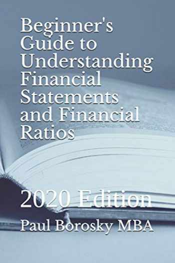 9781697218039-1697218032-Beginner's Guide to Understanding Financial Statements and Financial Ratios: 2020 Edition (R-Rated Education)