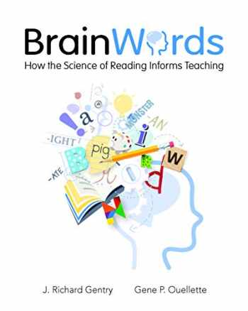 9781625312730-1625312733-Brain Words: How the Science of Reading Informs Teaching