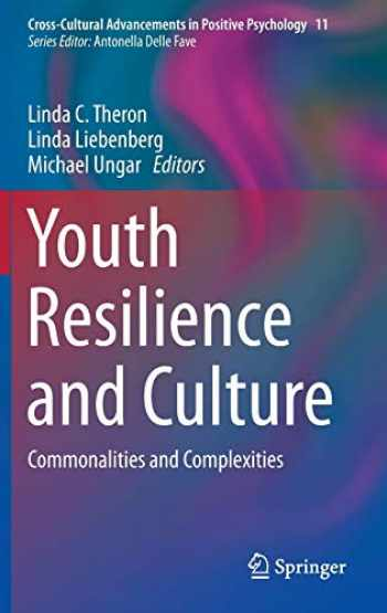 9789401794145-9401794146-Youth Resilience and Culture: Commonalities and Complexities (Cross-Cultural Advancements in Positive Psychology (11))