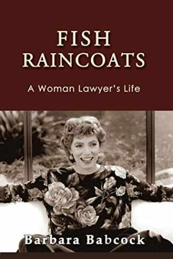9781610273596-1610273591-Fish Raincoats: A Woman Lawyer's Life (Journeys & Memoirs)