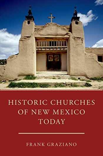 9780190663483-0190663480-Historic Churches of New Mexico Today