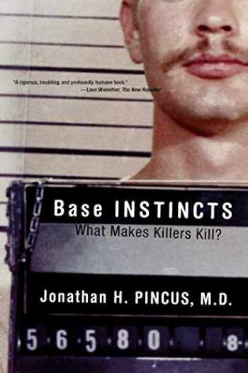 9780393323238-0393323234-Base Instincts: What Makes Killers Kill?