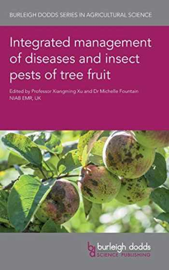 9781786762566-1786762560-Integrated management of diseases and insect pests of tree fruit (Burleigh Dodds Series in Agricultural Science)