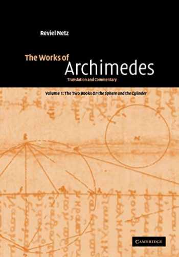 9780521117982-0521117984-The Works of Archimedes: Volume 1, The Two Books On the Sphere and the Cylinder: Translation and Commentary