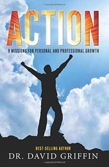 9781519136466-1519136463-Action: 9 Missions for Personal and Professional Growth
