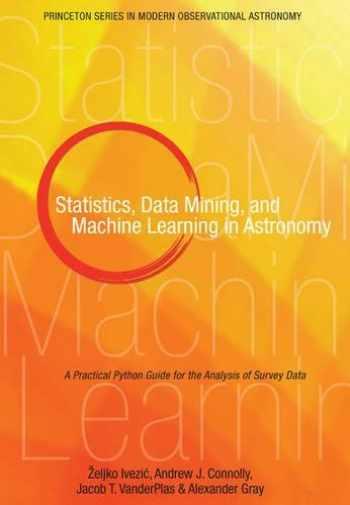 9780691151687-0691151687-Statistics Data Mining & Machine Learnin (Princeton Series in Modern Observational Astronomy)