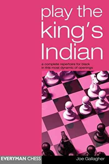 9781857443240-1857443241-Play the King's Indian: A Complete Repertoire for Black in this most Dynamic of Openings