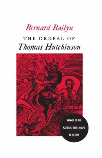 9780674641617-0674641612-The Ordeal of Thomas Hutchinson