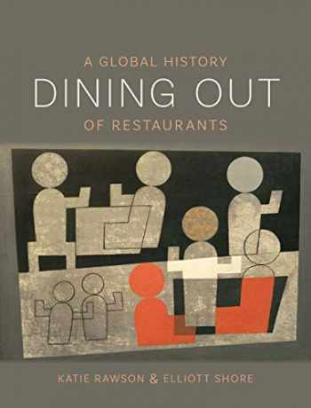 9781789140576-1789140579-Dining Out: A Global History of Restaurants