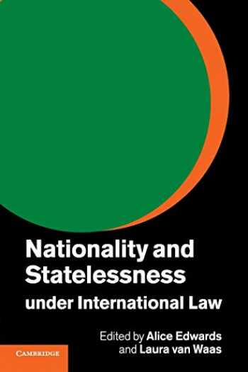 9781316601136-1316601137-Nationality and Statelessness under International Law