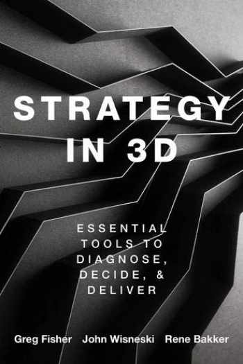 9780190081485-0190081481-Strategy in 3D: Essential Tools to Diagnose, Decide, and Deliver
