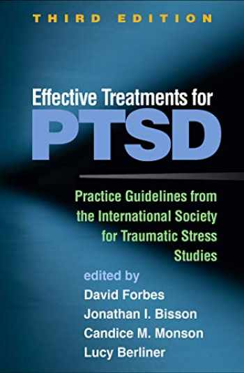 9781462543564-1462543561-Effective Treatments for PTSD, Third Edition: Practice Guidelines from the International Society for Traumatic Stress Studies