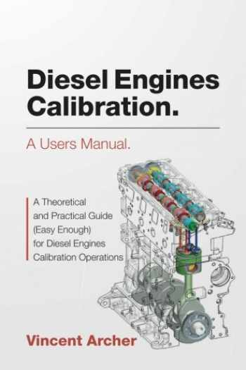 9781539152194-1539152197-Diesel Engines Calibration. A users manual.: A theoretical and practical guide (easy enough) for diesel engines calibration operations