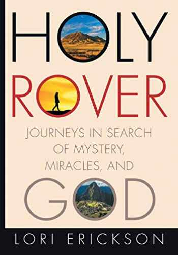 9781506420714-1506420710-Holy Rover: Journeys in Search of Mystery, Miracles, and God
