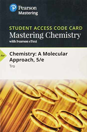 9780134989877-0134989872-Mastering Chemistry with Pearson eText -- Standalone Access Card -- for Chemistry: A Molecular Approach (5th Edition)