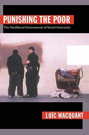9780822344223-082234422X-Punishing the Poor: The Neoliberal Government of Social Insecurity
