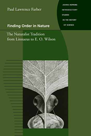 9780801863905-0801863902-Finding Order in Nature: The Naturalist Tradition from Linnaeus to E. O. Wilson (Johns Hopkins Introductory Studies in the History of Science)
