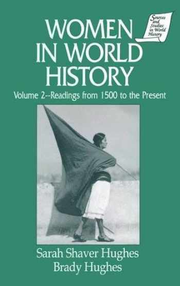 9781563243127-1563243121-Women in World History: v. 2: Readings from 1500 to the Present (Vol 2) (Sources and Studies in World History)