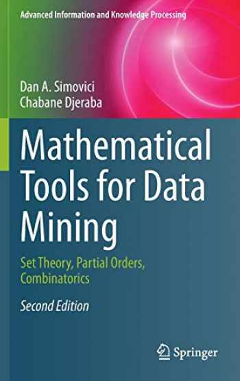 9781447164067-1447164067-Mathematical Tools for Data Mining: Set Theory, Partial Orders, Combinatorics (Advanced Information and Knowledge Processing)