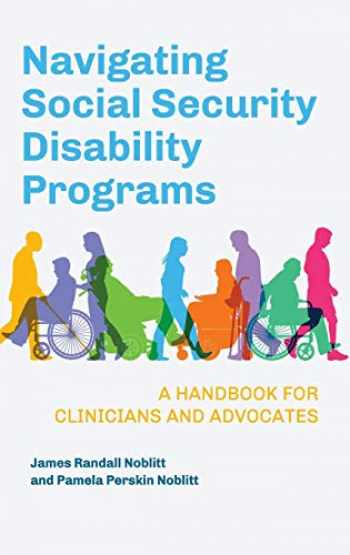 9781440870019-1440870012-Navigating Social Security Disability Programs: A Handbook for Clinicians and Advocates