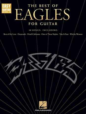 9781540030177-1540030172-The Best of Eagles for Guitar - Updated Edition (Easy Guitar With Notes & Tab)